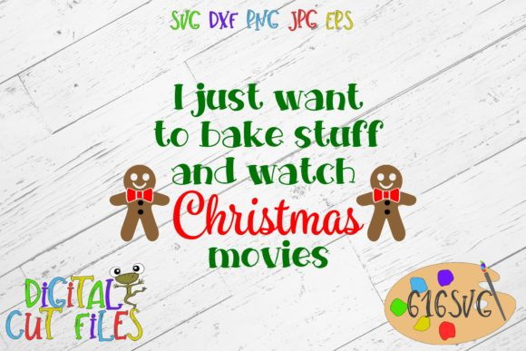 Download Free I Just Want To Bake Stuff Christmas Svg Graphic By 616svg for Cricut Explore, Silhouette and other cutting machines.