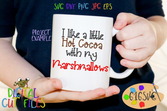 Download Free I Like A Little Hot Cocoa Svg Graphic By 616svg Creative Fabrica for Cricut Explore, Silhouette and other cutting machines.