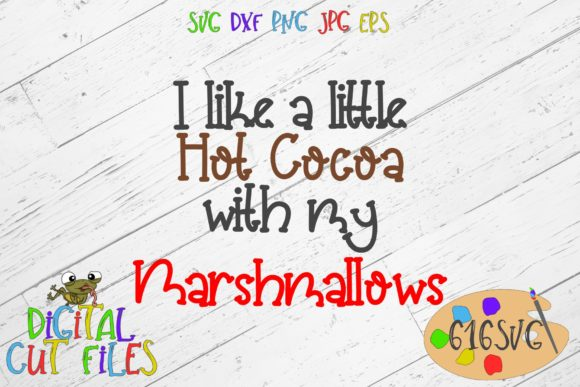 I Like a Little Hot Cocoa SVG Graphic By 616SVG