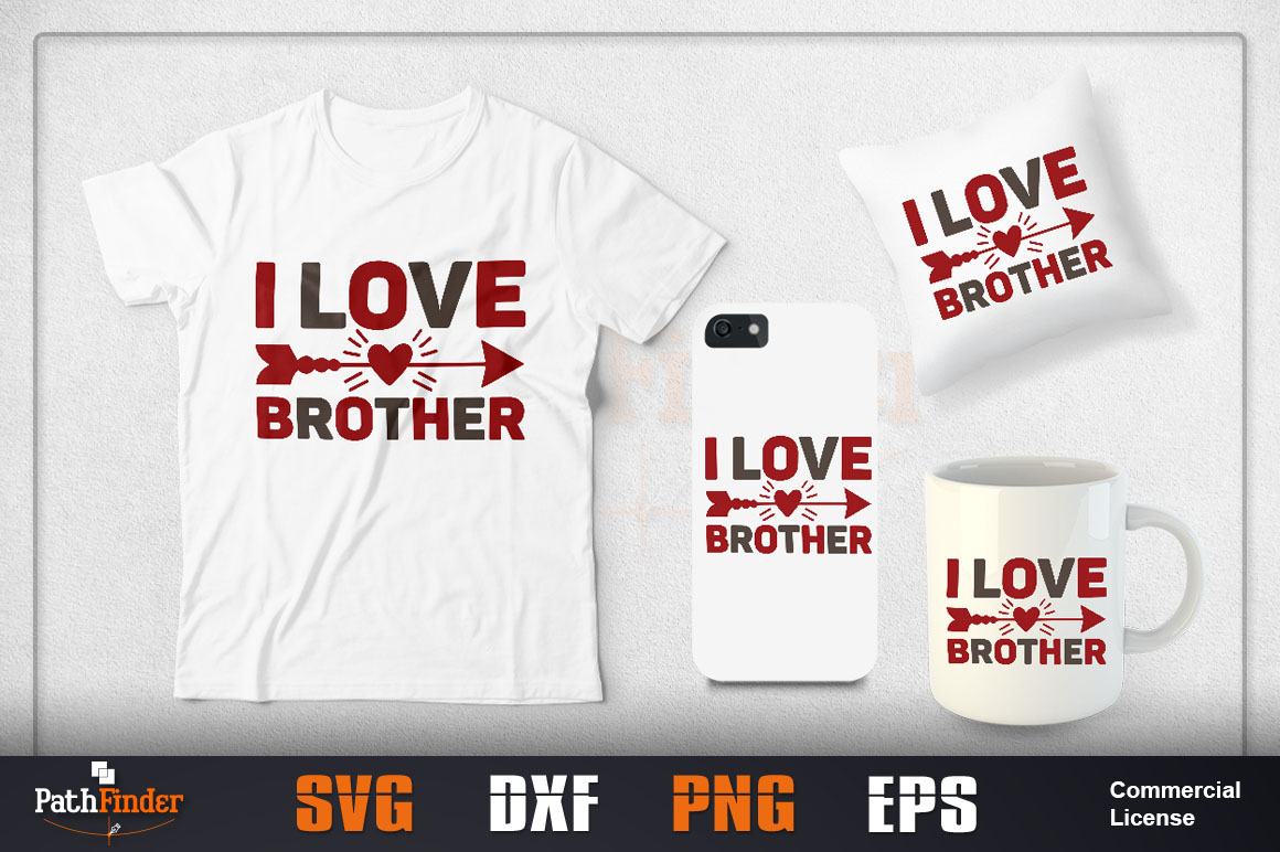 Download Free I Love Brother Svg Design Graphic By Pathfinder Creative Fabrica for Cricut Explore, Silhouette and other cutting machines.