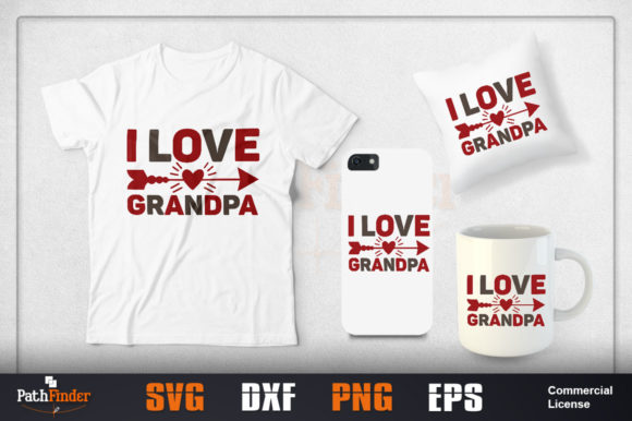 Download Free I Love Grandpa Design Graphic By Pathfinder Creative Fabrica for Cricut Explore, Silhouette and other cutting machines.