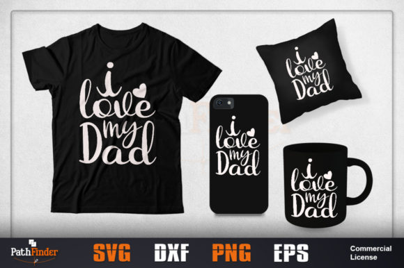 Download Free I Love My Dad Svg Design Graphic By Pathfinder Creative Fabrica for Cricut Explore, Silhouette and other cutting machines.