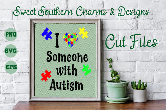 I Love Someone with Autism Graphic Crafts By Sweet Southern Charms