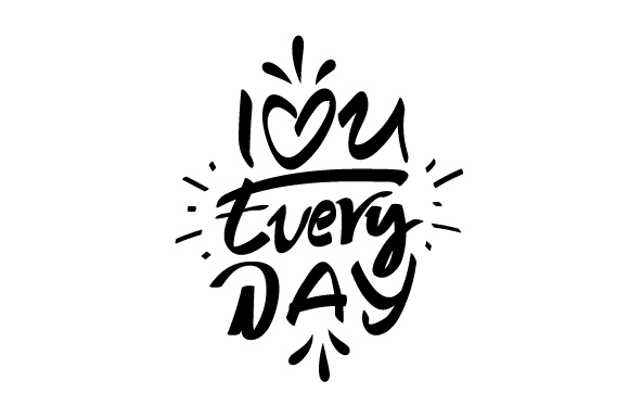 Download Free I Love You Everyday Graphic By Xtragraph Creative Fabrica for Cricut Explore, Silhouette and other cutting machines.