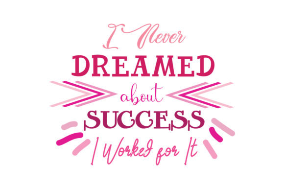 I Need Dreamed About Success I Work ... Graphic Crafts By Yuhana Purwanti - Image 1