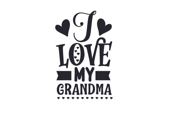 Download Free I Love My Grandma Svg Cut File By Creative Fabrica Crafts for Cricut Explore, Silhouette and other cutting machines.