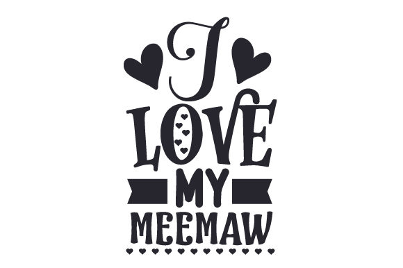 Download Free I Love My Meemaw Svg Cut File By Creative Fabrica Crafts for Cricut Explore, Silhouette and other cutting machines.