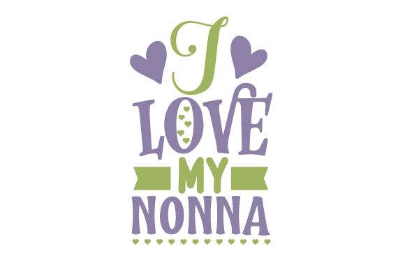 Download Free I Love My Nonna Svg Cut File By Creative Fabrica Crafts for Cricut Explore, Silhouette and other cutting machines.