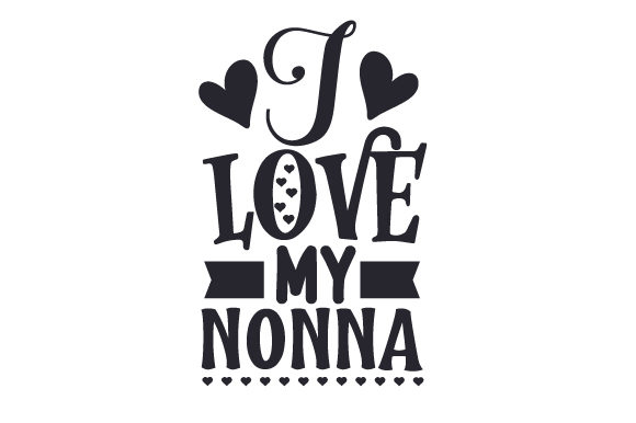 Download Free I Love My Nonna Svg Plotterdatei Von Creative Fabrica Crafts for Cricut Explore, Silhouette and other cutting machines.