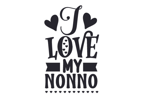 Download Free I Love My Nonno Svg Cut File By Creative Fabrica Crafts for Cricut Explore, Silhouette and other cutting machines.