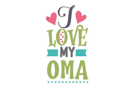 Download Free I Love My Oma Svg Cut File By Creative Fabrica Crafts Creative for Cricut Explore, Silhouette and other cutting machines.