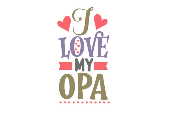Download Free I Love My Opa Svg Cut File By Creative Fabrica Crafts Creative for Cricut Explore, Silhouette and other cutting machines.