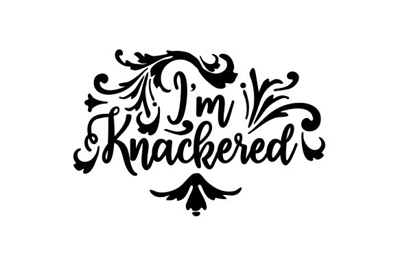 Download Free I M Knackered Svg Cut File By Creative Fabrica Crafts Creative for Cricut Explore, Silhouette and other cutting machines.