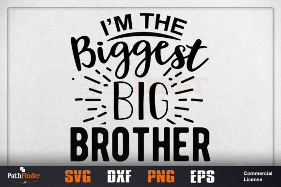 Download Free Im The Biggest Big Brother Graphic By Pathfinder Creative Fabrica for Cricut Explore, Silhouette and other cutting machines.