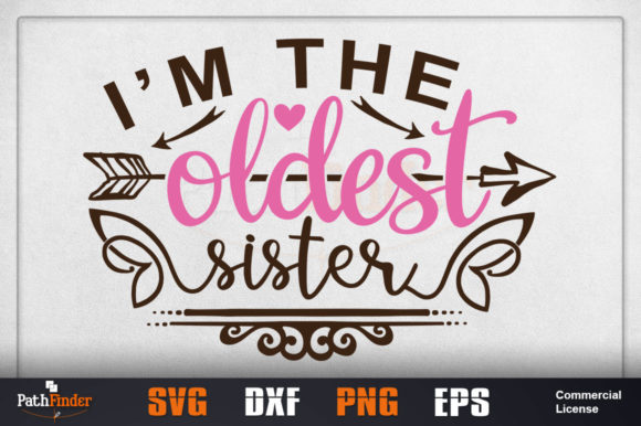 Download Free I M The Oldest Sister Graphic By Pathfinder Creative Fabrica for Cricut Explore, Silhouette and other cutting machines.