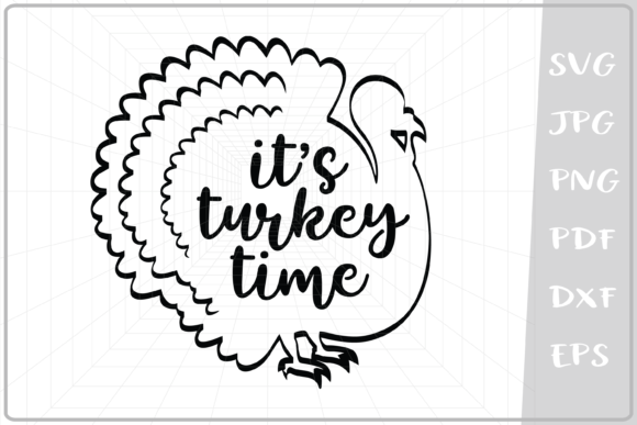 It's Turkey Time Svg, Turkey Svg, Thanks Graphic Crafts By Cute Graphic
