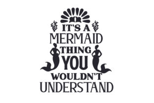 It's a Mermaid Thing, You Wouldn't Understand Fairy tales Craft Cut File By Creative Fabrica Crafts