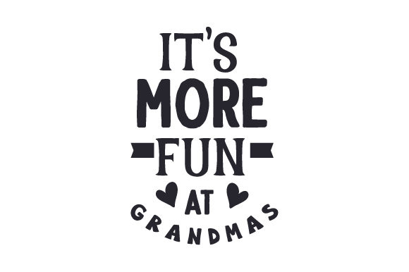 Download Free It S More Fun At Grandmas Svg Cut File By Creative Fabrica for Cricut Explore, Silhouette and other cutting machines.
