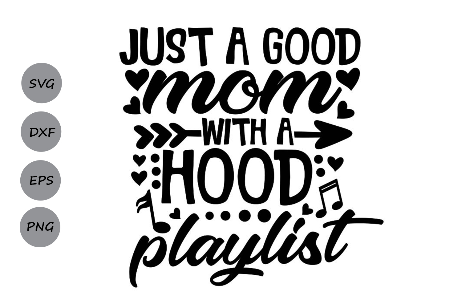 Download Free Just A Good Mom With A Hood Playlist Svg Graphic By for Cricut Explore, Silhouette and other cutting machines.