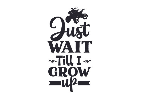 Download Free Just Wait Till I Grow Up Svg Cut File By Creative Fabrica Crafts for Cricut Explore, Silhouette and other cutting machines.
