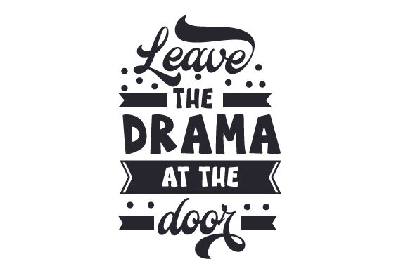 Download Free Leave The Drama At The Door Svg Cut File By Creative Fabrica for Cricut Explore, Silhouette and other cutting machines.