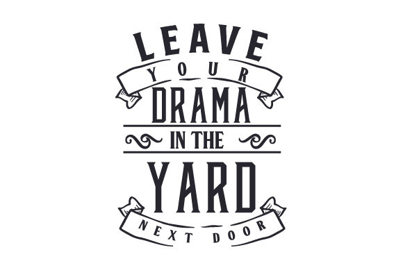 Download Free Leave Your Drama In That Field Over There Svg Cut File By for Cricut Explore, Silhouette and other cutting machines.