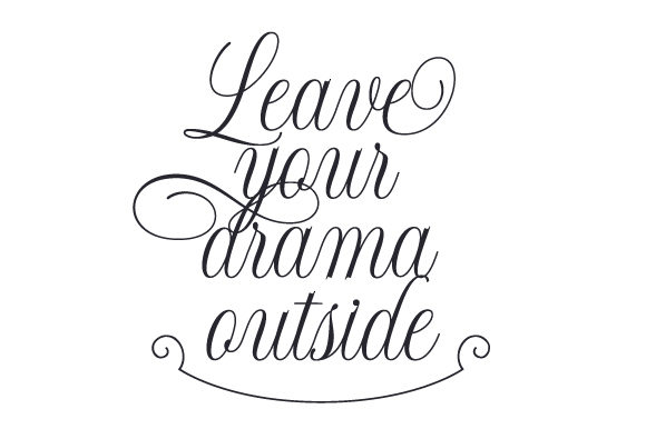 Download Free Leave Your Drama Outside Archivos De Corte Svg Por Creative for Cricut Explore, Silhouette and other cutting machines.