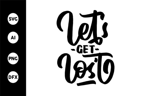 Let's Get Lost SVG Graphic By goodjavastudio