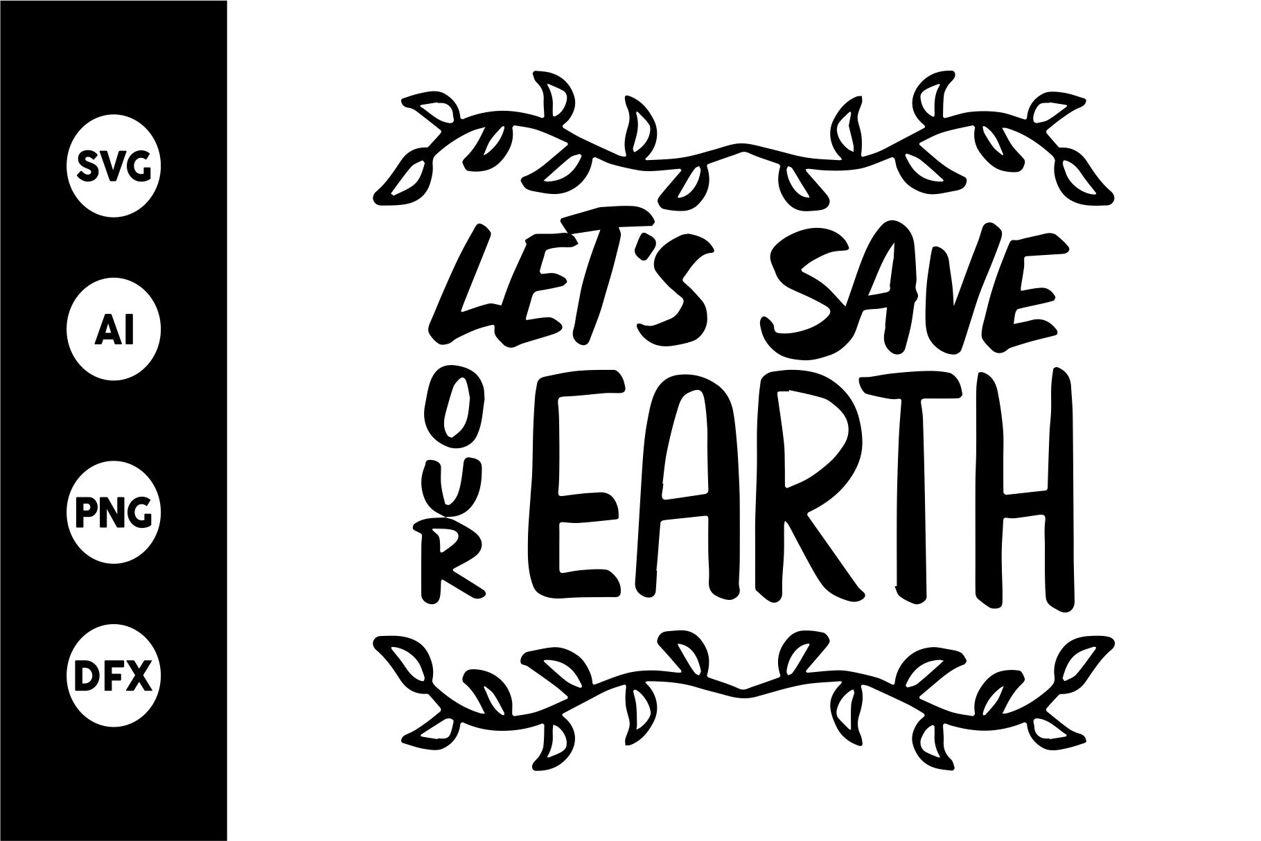 Download Free Let S Save Our Earth Graphic By Goodjavastudio Creative Fabrica for Cricut Explore, Silhouette and other cutting machines.