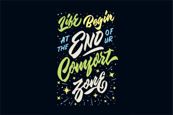 Print on Demand: Life Begin at the End of Ur Comfort Zone Graphic Crafts By Brothers Graphic