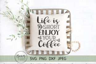 Life is Short Enjoy Your Coffee Graphic By Jessica Maike
