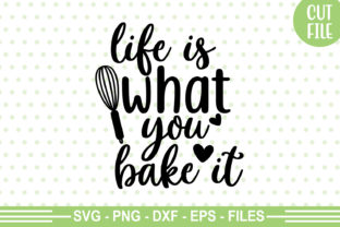 Print on Demand: Life is What You Bake It SVG Graphic Crafts By Designartstore