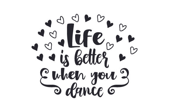 Download Free Life Is Better When You Dance Svg Cut File By Creative Fabrica for Cricut Explore, Silhouette and other cutting machines.