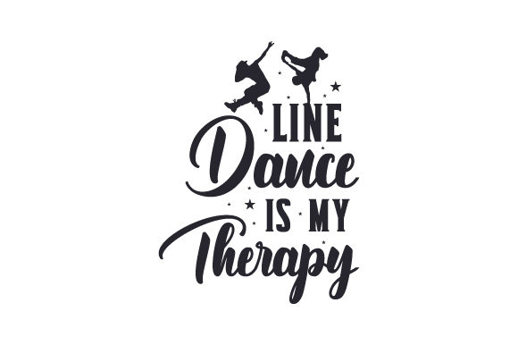 Download Free Line Dance Is My Therapy Svg Cut File By Creative Fabrica Crafts for Cricut Explore, Silhouette and other cutting machines.