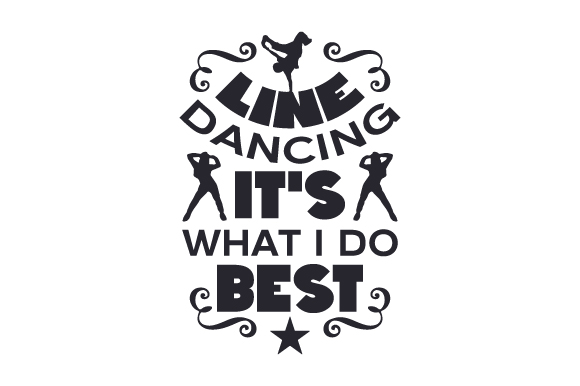 Download Free Line Dancing It S What I Do Best Svg Cut File By Creative for Cricut Explore, Silhouette and other cutting machines.