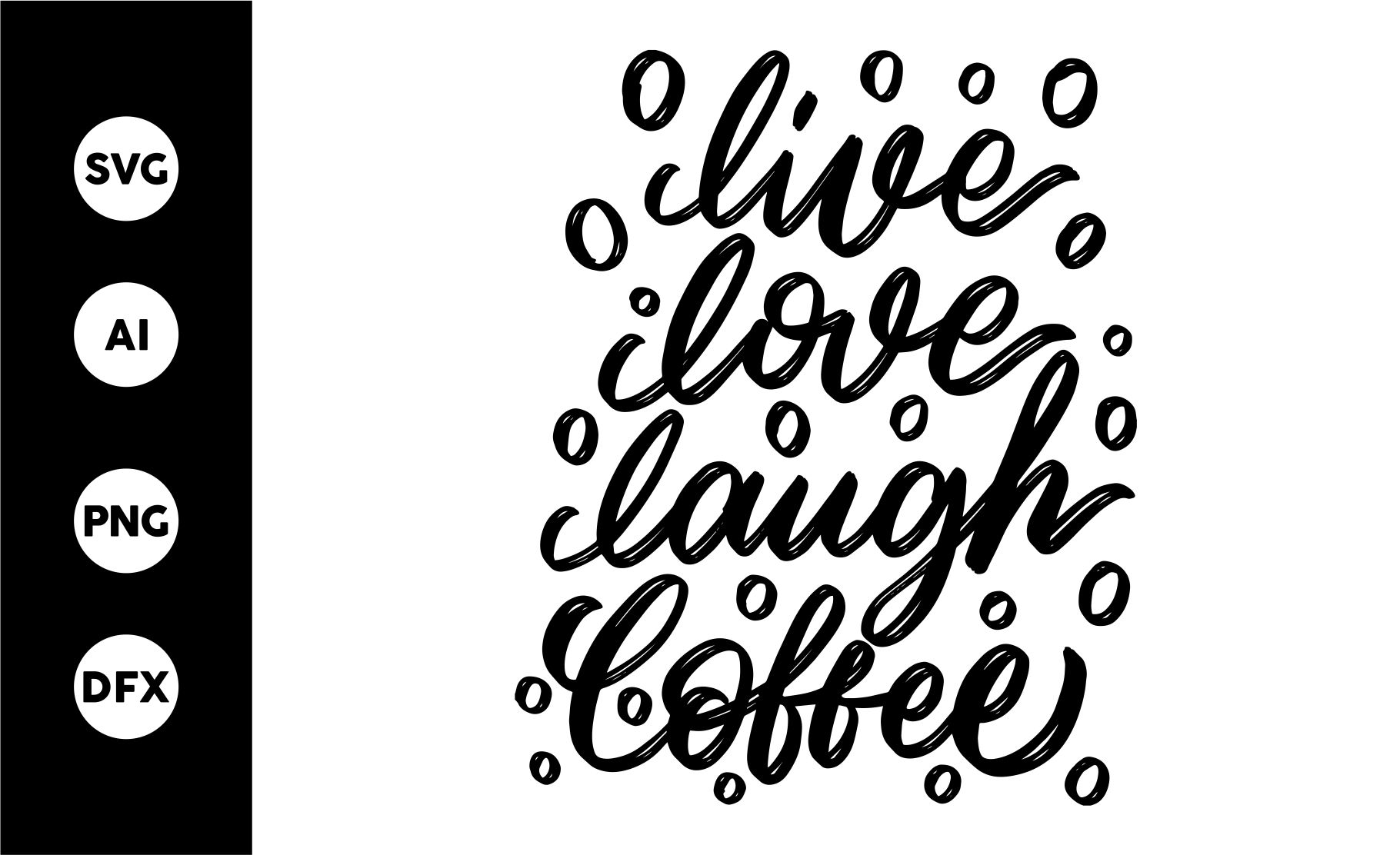 Download Free Live Love Laugh Coffee Graphic By Goodjavastudio Creative Fabrica for Cricut Explore, Silhouette and other cutting machines.