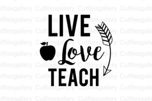 Download Free Live Love Teach Svg Graphic By Cutfilesgallery Creative Fabrica for Cricut Explore, Silhouette and other cutting machines.
