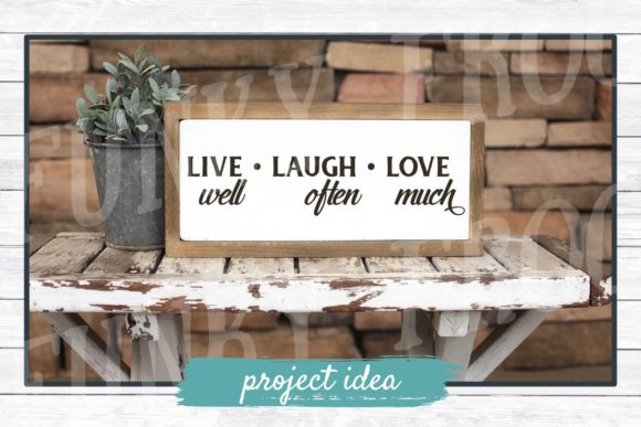 Download Free Live Well Laugh Often Love Much Graphic By for Cricut Explore, Silhouette and other cutting machines.