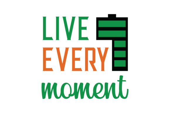 Download Free Live Every Moment Quote Svg Cut Graphic By Thelucky Creative for Cricut Explore, Silhouette and other cutting machines.
