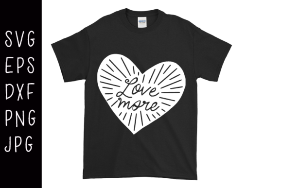 Love More SVG Graphic By carrtoonz