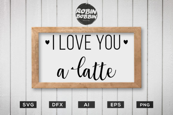 Love You a Latte - Kitchen SVG File