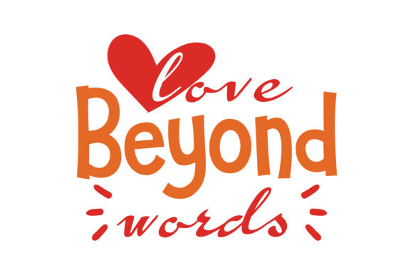 Download Free Love Beyond Words Quote Svg Cut Graphic By Thelucky Creative for Cricut Explore, Silhouette and other cutting machines.