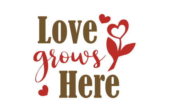 Download Free Love Grows Here Quote Svg Cut Graphic By Thelucky Creative Fabrica for Cricut Explore, Silhouette and other cutting machines.