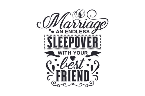 Marriage - an Endless Sleepover with Your Best Friend Wedding Craft Cut File By Creative Fabrica Crafts - Image 2