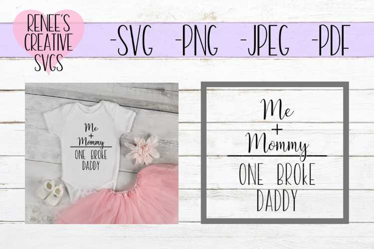 Download Free Me And Mommy 1 Broke Daddy Humor Graphic By Reneescreativesvgs for Cricut Explore, Silhouette and other cutting machines.