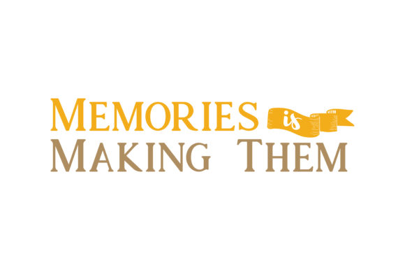 Print on Demand: Memories is Making Them Quote SVG Cut Graphic Crafts By TheLucky