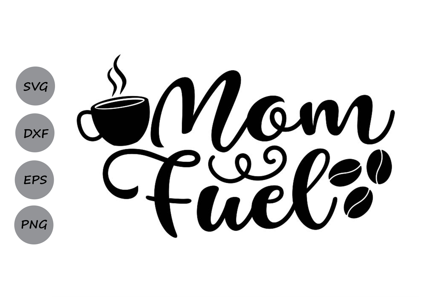 Download Free Mom Fuel Svg Graphic By Cosmosfineart Creative Fabrica for Cricut Explore, Silhouette and other cutting machines.