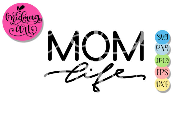 Mom Life Mother S Day Graphic By Midmagart Creative Fabrica