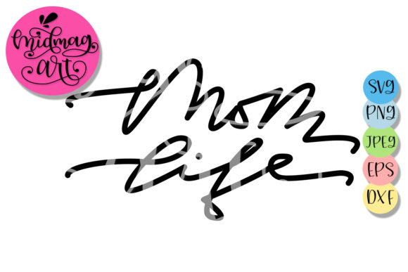 Download Free Mom Life Svg Mothers Day Svg Graphic By Midmagart Creative for Cricut Explore, Silhouette and other cutting machines.