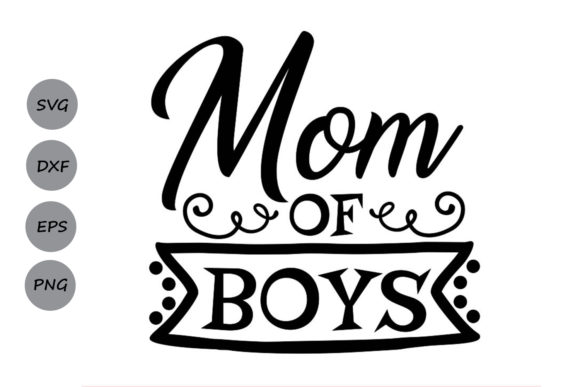 Download Free Mom Of Boys Svg Graphic By Cosmosfineart Creative Fabrica for Cricut Explore, Silhouette and other cutting machines.